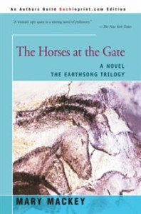 The Horses At The Gate, A Novel by Mary Mackey