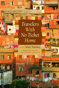 Travelers With No Ticket Home Porms by Mary Mackey