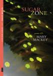 11 Sugar Zone, Cover, poems by Mary Mackey - Copy