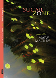 Book Cover Sugar Zone poems by Mary Mackey