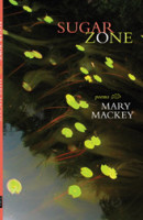 Sugar Zone, Poems by Mary Mackey