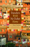 Travelers With No Ticket Home, Poems by Mary Mackey
