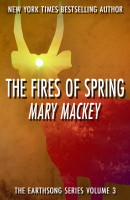 The Fires of Spring by Mary Mackey